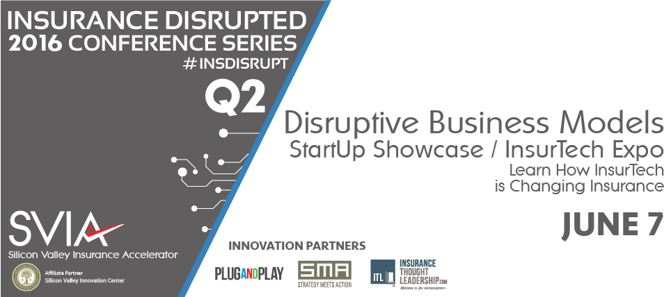 Insurance Disrupted | Disruptive Business Models & InsurTech Invest Expo