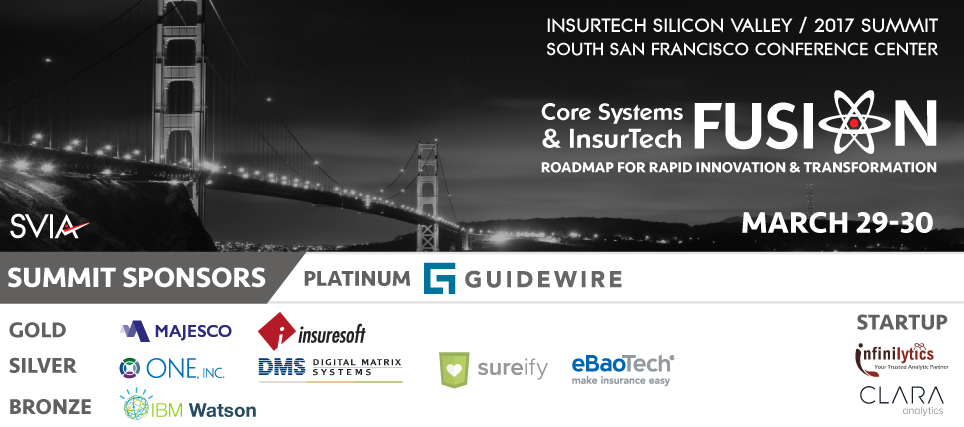 InsurTech Silicon Valley | 2017 Core Systems & InsurTech Fusion