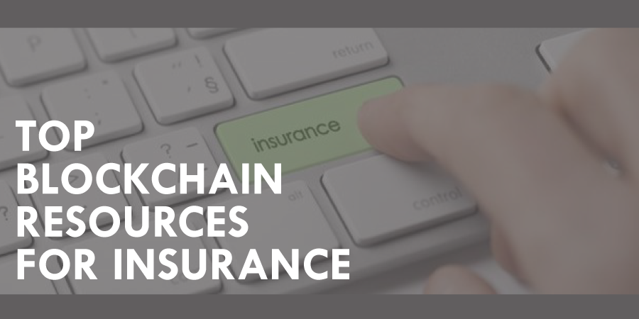 Top Blockchain Resources for Insurance